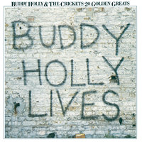 20 Golden Greats: Buddy Holly Lives — Buddy Holly, The Crickets
