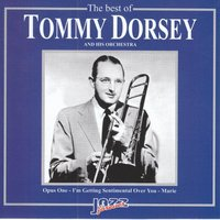 The Best Of Tommy Dorsey & His Orchestra — Tommy Dorsey