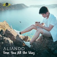 Love You All The Way — Aliando
