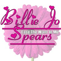 Ease The Want In Me — Billie Jo Spears