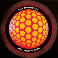All That Noise — The Darkside