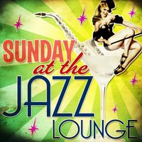 Sunday at the Jazz Lounge — сборник