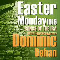 Easter Monday, Songs of the IRA — Dominic Behan