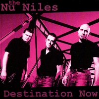 Destination Now — The Nu Niles