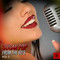 Sugar Pop from the 60's, Vol. 3 — сборник
