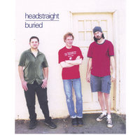 Buried — Headstraight