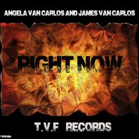 Right Now [feat. James Van Carlos] — Angela Van Carlos