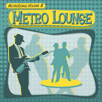 Metrosongs, Vol. 8: Metro Lounge — Jason Mendelson