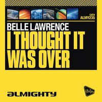 Almighty Presents: I Thought It Was Over — Belle Lawrence