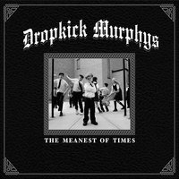 The Meanest of Times — Dropkick Murphys