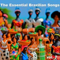 The Essential Brazilian Songs - Vol. 7 — сборник