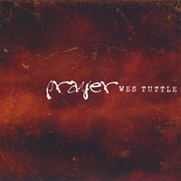 Prayer — Wes Tuttle