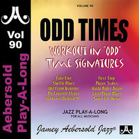 Odd Times - Volume 90 — Jamey Aebersold Play-A-Long, Andy Laverne, John Riley, John Goldsby