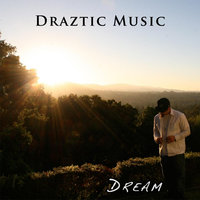 Dream — Draztic Music