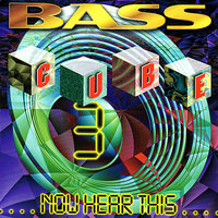 Bass Cube 3: Now Hear This... — Bass Cube