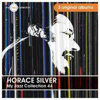 My Jazz Collection 44 (3 Albums) — Horace Silver