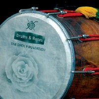 Drums & Roses — The Dhol Foundation