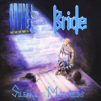 Silence Is Madness — Bride