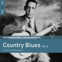 Rough Guide to Unsung Heroes of Country Blues, Vol. 2 — сборник