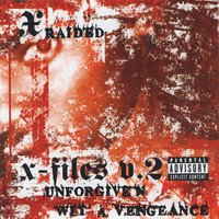 X-Filez V.2: Unforgiven Wit A Vengeance — X-Raided