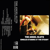 Singles Staring At the Steady — The Angel Sluts