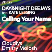 Calling Your Name — Kate Lessing, Day&Night DeeJays