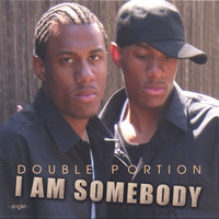 I Am Somebody — Double Portion