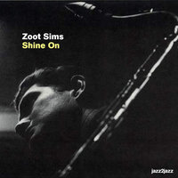 Shine On — Zoot Sims