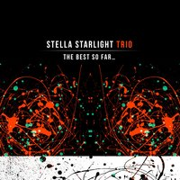 The Best so Far… — Stella Starlight Trio