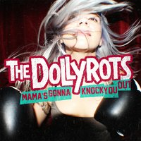Mama's Gonna Knock You Out — The Dollyrots