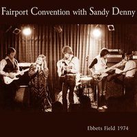 Ebbets Field 1974 — Fairport Convention & Sandy Denny