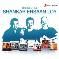 Best of SEL — Shankar Ehsaan Loy