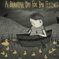 A Beautiful Day for Bad Feelings — Adam Matthew Smith