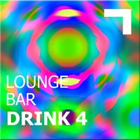 Lounge Bar – Drink 4 — сборник