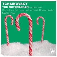 Tchaikovsky: The Nutcracker (Complete) — The Orchestra of the Royal Opera House, Covent Garden