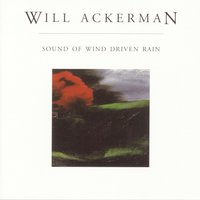 Sound Of Wind Driven Rain — Will Ackerman