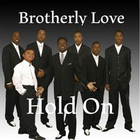 Hold On — Brotherly Love
