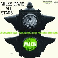 Walkin' — Miles Davis All Stars