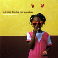 Beautiful World — Big Head Todd and the Monsters