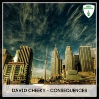 Consequences — David Cheeky