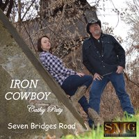 Seven Bridges Road — Iron Cowboy, Cathy Paty
