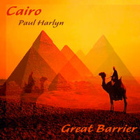 Great Barrier - Cairo — Paul Harlyn