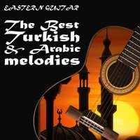 Eastern Guitar / The Best Turkish & Arabic melodies — сборник