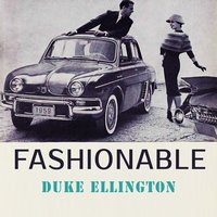 Fashionable — Duke Ellington