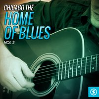 Chicago the Home of Blues, Vol. 2 — сборник
