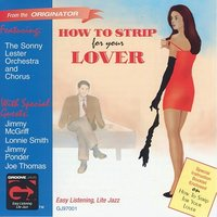 How to Strip for Your Lover — Jimmy McGriff, Lonnie Smith, Joe Thomas, Jimmy Ponder, The Sonny Lester Orchestra