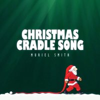 Christmas Cradle Song — Muriel Smith