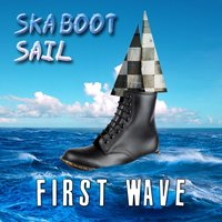 Ska Boot Sail - First Wave — сборник