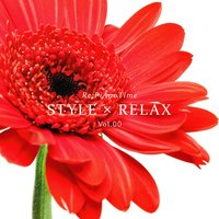 Style Relax Vol.00 — Max Martin, Shellback, Harry Deborah, ROSE LIZ, LINDSEY HILLARY LEE, SWIFT TAYLOR ALISON