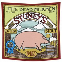Stoney's Extra Stout [Pig] — The Dead Milkmen